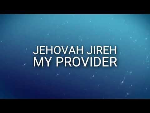 Jehovah Jireh My Provider
