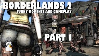 Borderlands 2 Gameplay + Funny Moments Montage Part 1