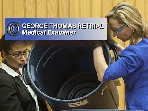 GEORGE THOMAS RETRIAL - 👩⚕️ Medical Examiner (Channon & Chris)