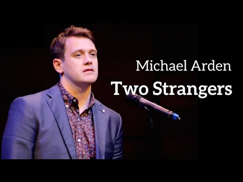 Michael Arden - TWO STRANGERS (Kerrigan-Lowdermilk)