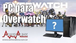 Desafio da Blizzard: o PC mais barato para jogar Overwatch em alta qualidade!