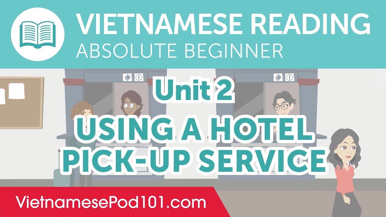 Using a Hotel Pick-Up Service - Vietnamese Reading Practice