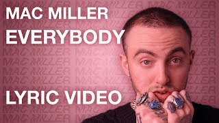 Mac Miller - Everybody (LYRICS)