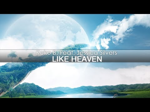 Koko B. Feat. Jessica Silvers - Like Heaven