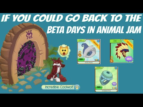 If You Could Go Back To The Beta Days In Animal Jam