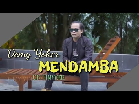 Download lagu terbaru Demy Yoker - MENDAMBA [OFFICIAL] gratis