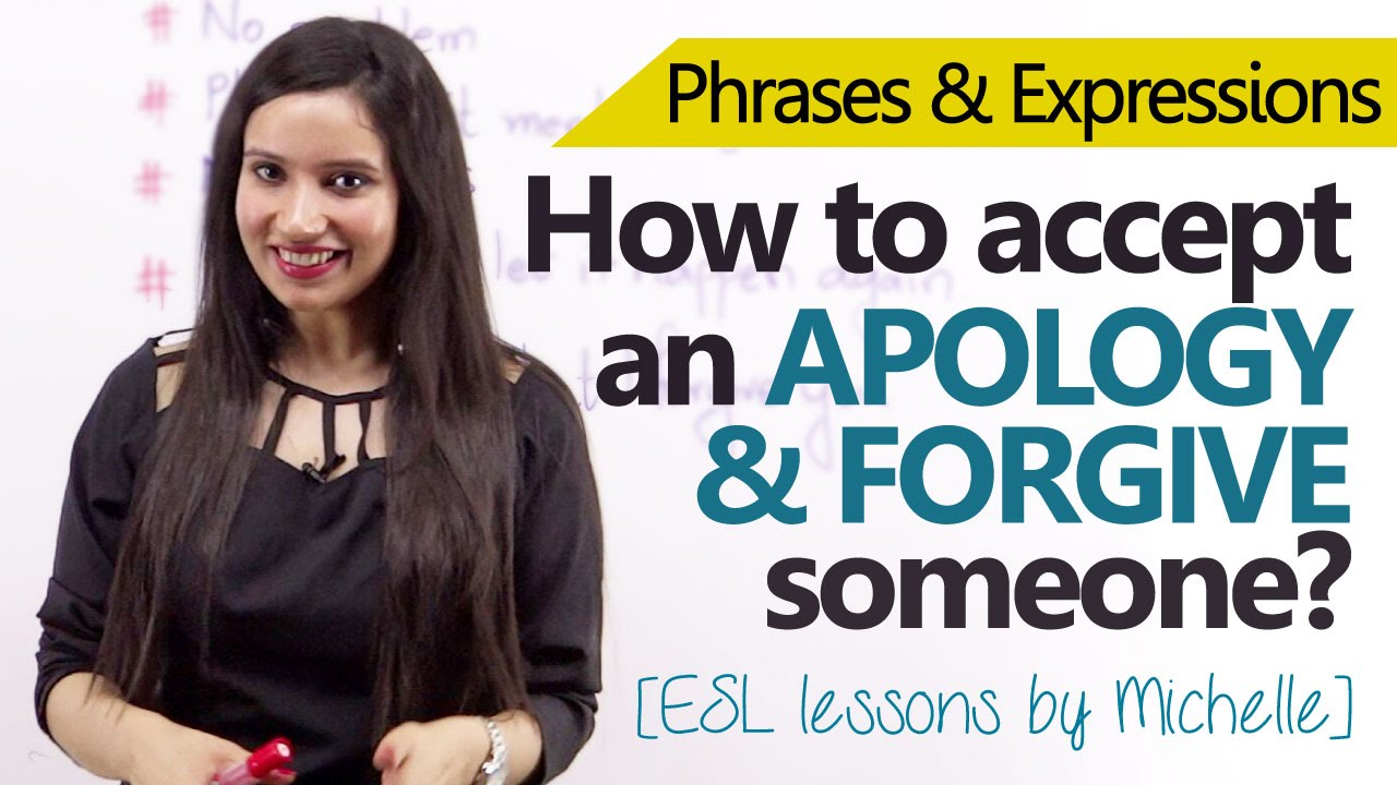 English Phrases To Accept Apologies And Forgive Someone – Free Spoken  English Lessons