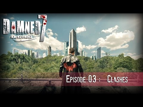 DAMNED7 :  EP03 : CLASHES