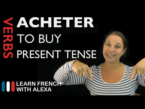 Acheter (to buy) — Present Tense (French verbs conjugated by Learn French With Alexa)