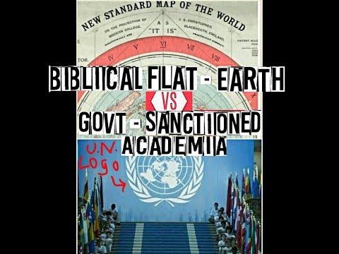 THE BIBLICAL FLAT EARTH Vs. GOVT SANCTIONED SCHOOL ACADEMIA [Full] (2018)