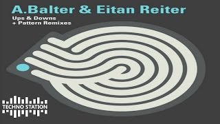 Eitan Reiter - Ups and Downs (A Balter & Eitan Reiter 2011 Edit)
