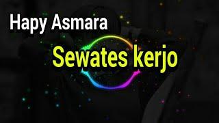 Hapy asmara SEWATES KERJO