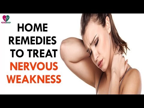 Home Reme To Treat Nervous Weakness