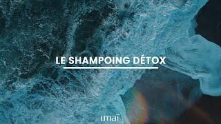 Umaï | Le shampoing détox.