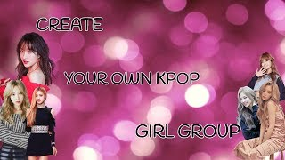 Create Your Own K-pop Girl Group
