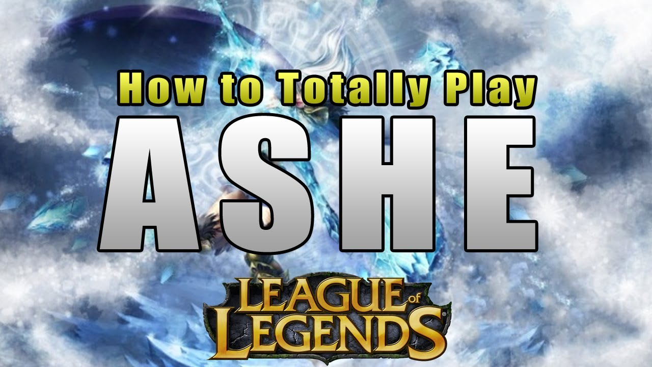 Tips on playing Ashe... - League of Legends Community