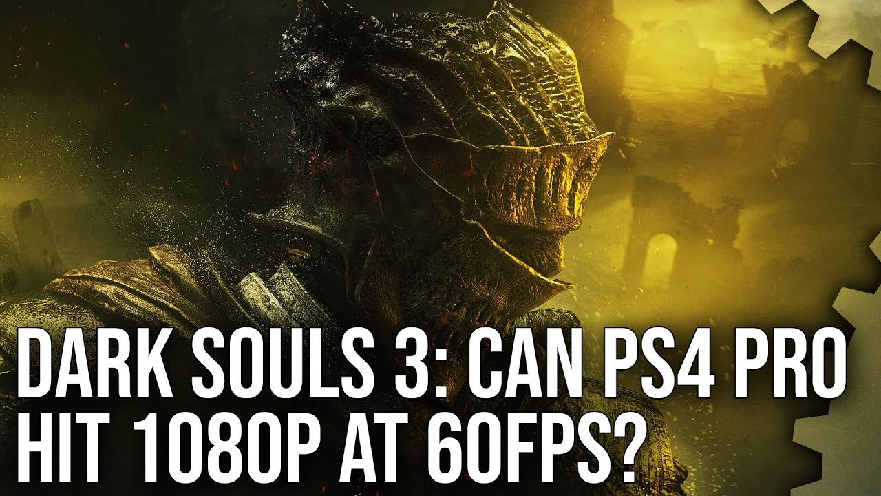 Dark Souls III's PS4 Pro patch definitely improves the game