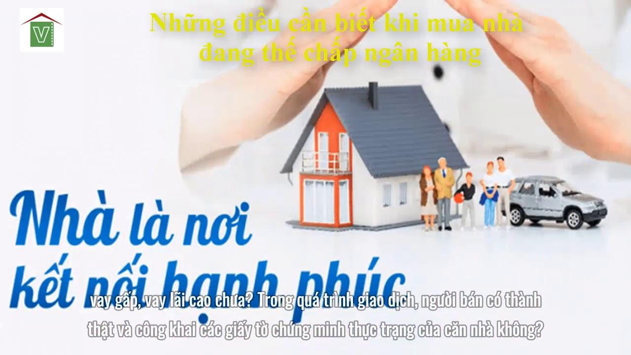 """Những điều cần biết khi mua nhà đang thế chấp ngân hàng để """"tránh tiền mất tật mang"""""""