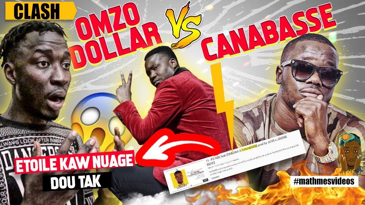 CANABASSE CLASH OMZO DOLLAR (sévèrement)... Math mes vidéos