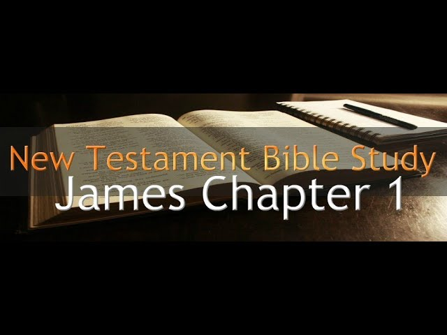 James Chapter 1 - Reading Through The Holy Bible