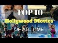 Top 10 Hollywood Movies Of All Time