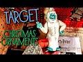 Target Christmas 2019 • CHRISTMAS ORNAMENTS • UNIQUE CHRISTMAS ORNAMENTS