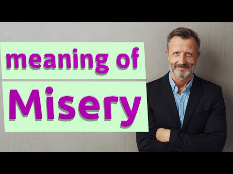 Misery meaning noun