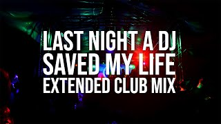 KID VIBES - LAST NIGHT A DJ SAVED MY LIFE (EXTENDED CLUB MIX)
