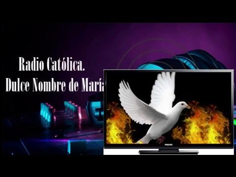 Emisión en directo de Radio Catolica, Dulce Nombre de Maria