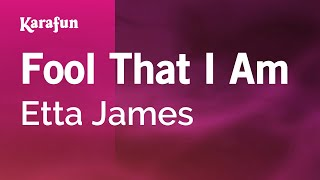 Karaoke Fool That I Am - Etta James *