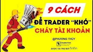 9 Cách Để Tài Khoản Của Trader Khó Cháy - Tiếp Theo