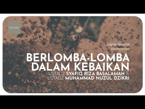 BERLOMBA LOMBA DALAM KEBAIKAN - Ustadz Syafiq Riza Basalamah & Ustadz Muhammad Nuzul Dzikri Mp3