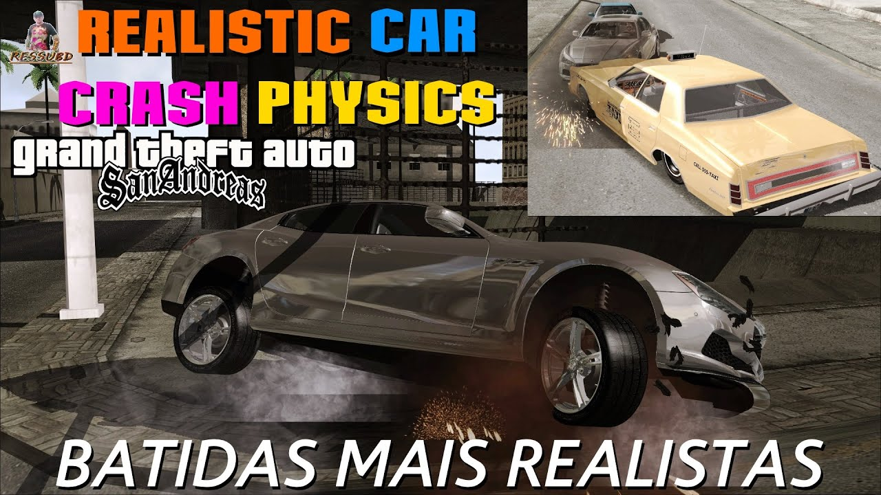 Gta Mod Realistic Car Crash Physiscs Batidas Mais Realistas Para Gta Sa Full Hd P