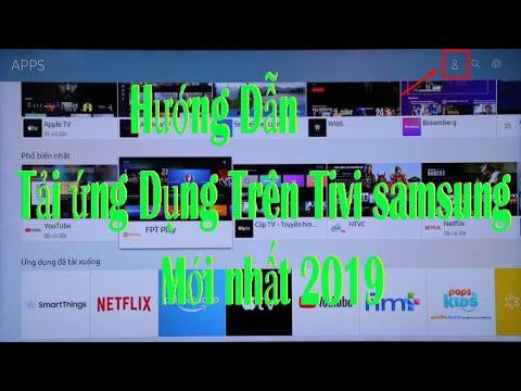 Hướng dẫn cách tải ứng dụng trên Smart tivi Samsung 4k 2019