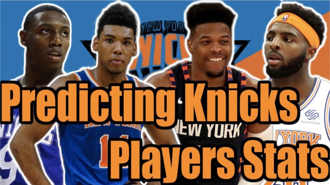 Predicting the 2019-2020 Knicks players stats!!!