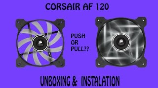 corsair af120 white led fan unboxing review and installation