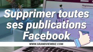 Ep13 : Comment supprimer tous les statuts et les publication sur facebook avec un seul click