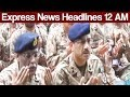 Express News Headlines - 12:00 AM - 27 June 2017