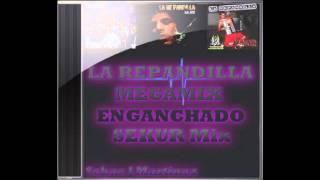 LA REPANDILLA ENGANCHADO  SEKUR Mix