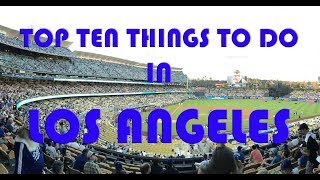 Top Ten Things To Do In Los Angeles