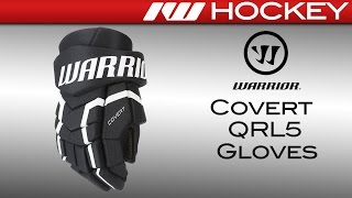 Warrior Covert QRL5 Hockey Gloves Review