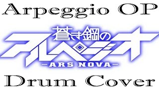 (Full) Aoki Hagane No Arpeggio Opening - Savior Of Song By Nano Feat. My First Story | Drum Cover