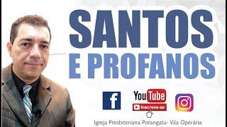 Santos e Profanos