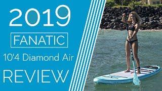 Fanatic 10'4 Diamond Air - 2019 - Review