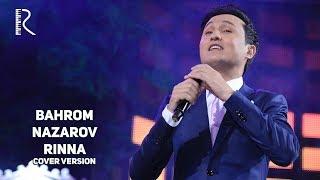 Bahrom Nazarov - Rinna | Бахром Назаров - Ринна (cover version)