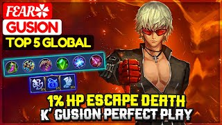 1% HP Escape Death, K' Gusion Perfect Play [ Top Global Gusion ] Fear✿ - Mobile Legends