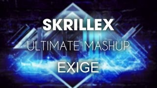 Exige - Skrillex Ultimate Mashup