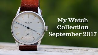 My Watch Collection Fall 2017 (Rolex, Omega, Nomos, Seiko, and More)