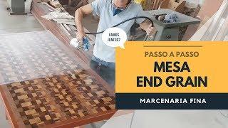 Mesa End Grain - Passo a passo completo