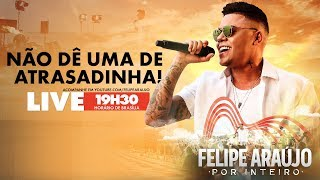 Felipe Araújo - Por Inteiro - Live Pocket